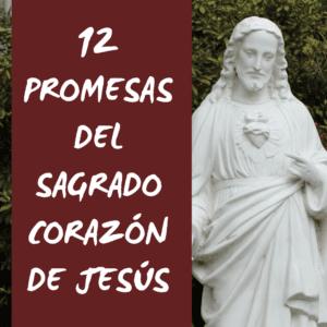 Las 12 promesas del Sagrado Corazón de Jesús