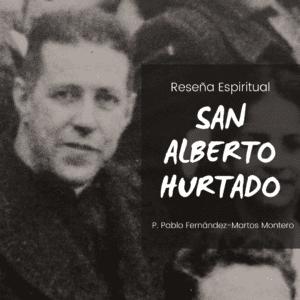 San Alberto Hurtado: Reseña espiritual por nuestro Capellán (VIDEO)